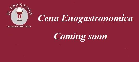 Cena Enogastronomica Coming soon