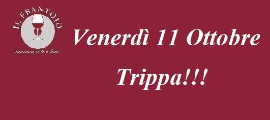 Venerdì 11 Ottobre Trippa